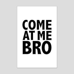 COME AT ME BRO Mini Poster Print