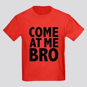 COME AT ME BRO Kids Dark T-Shirt