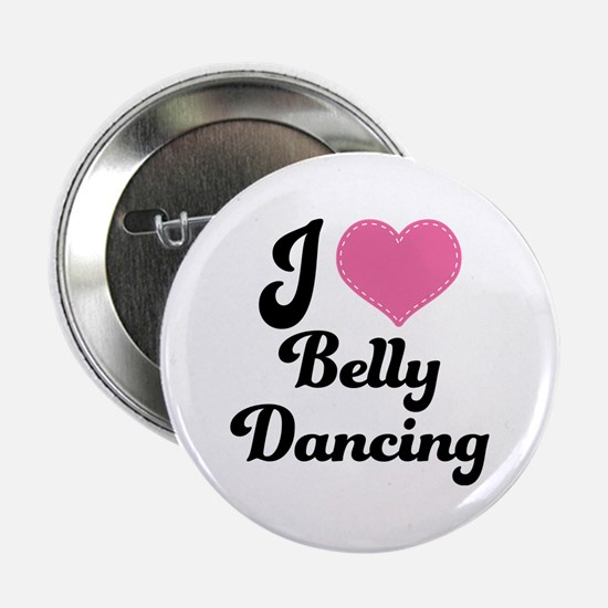 """I Love Belly Dancing 2.25"""" Button"""