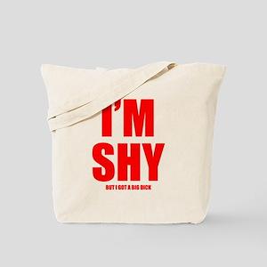 Im Shy But I Got A Big Dick Tote Bag