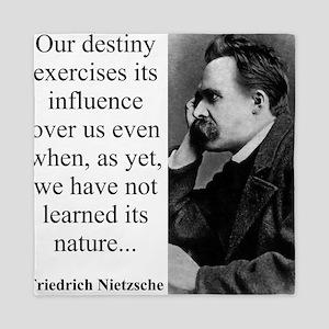 Our Destiny Exercised Its Influence - Nietzsche Qu