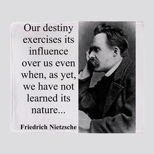 Our Destiny Exercised Its Influence - Nietzsche Th
