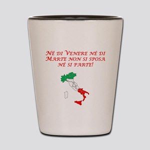 Italian Proverb Tuesday Friday Shot Glass