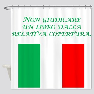 Italian Proverb Don't Judge Shower Curtain