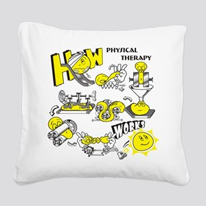 How physical therapy works Square Canvas Pillow