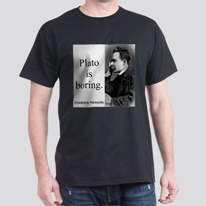Plato Is Boring - Nietzsche T-Shirt
