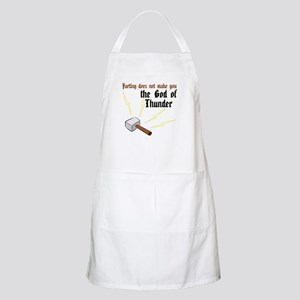Farting Does Not Make You the God of Thunder Apron