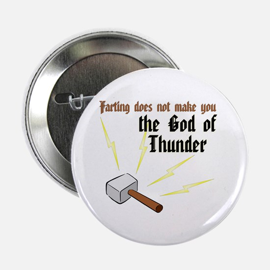 Farting Does Not Make You the God of Thunder 2.25""