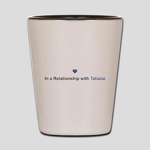 Tatiana Relationship Shot Glass