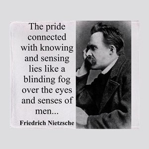 The Pride Connected With Knowing - Nietzsche Throw