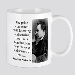 The Pride Connected With Knowing - Nietzsche Mugs