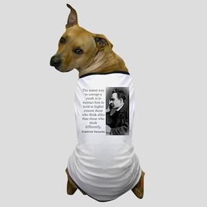 The Surest Way To Corrupt - Nietzsche Dog T-Shirt