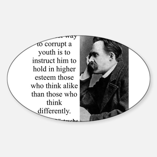 The Surest Way To Corrupt - Nietzsche Decal