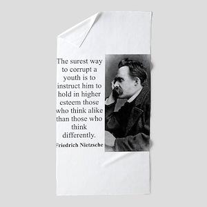The Surest Way To Corrupt - Nietzsche Beach Towel