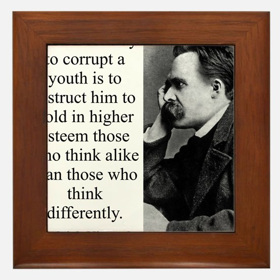 The Surest Way To Corrupt - Nietzsche Framed Tile