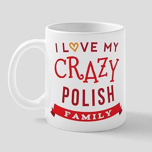 I Love My Crazy Polish Family Mug