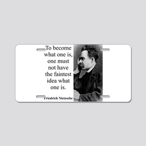 To Become What One Is - Nietzsche Aluminum License