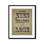 Clear Eyes Full Hearts Framed Panel Print