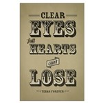 Clear Eyes Full Hearts Large Poster