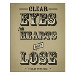 Clear Eyes Full Hearts Small Poster