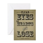 Clear Eyes Full Hearts Greeting Card
