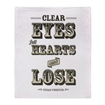 Clear Eyes Full Hearts Throw Blanket