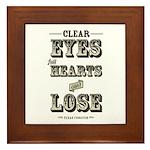 Clear Eyes Full Hearts Framed Tile