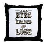Clear Eyes Full Hearts Throw Pillow