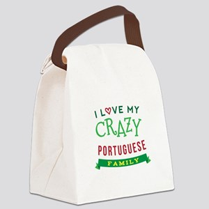 I Love My Crazy Portuguese Family Canvas Lunch Bag