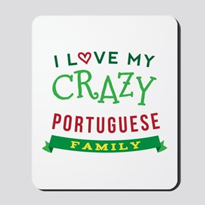 I Love My Crazy Portuguese Family Mousepad
