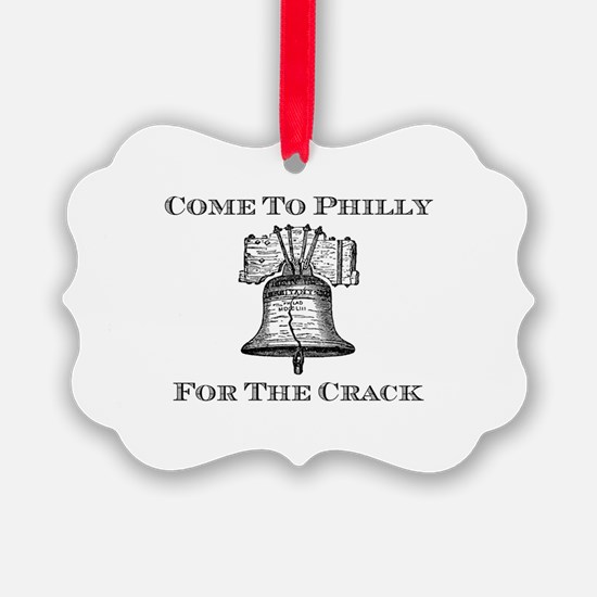 Come To Philly For The Crack Ornament