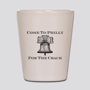 Come To Philly For The Crack Shot Glass