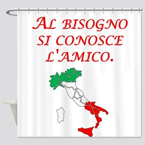Italian Proverb A Friend In Need Shower Curtain