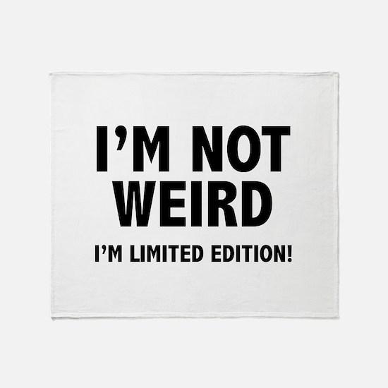 I'm not weird. I'm limited edition. Stadium Blank