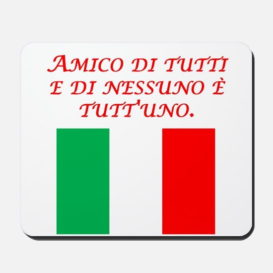 Italian Proverb Friend To All Mousepad
