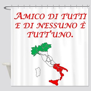 Italian Proverb Friend To All Shower Curtain