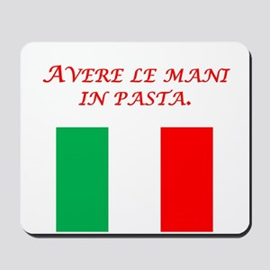 Italian Proverb Finger In The Pie Mousepad