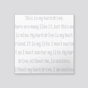 """this is my hard drive Square Sticker 3"""" x 3&q"""