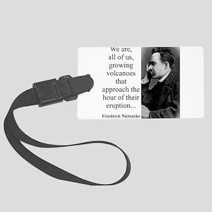 We Are All Of Us Growing Volcanoes - Nietzsche Lug