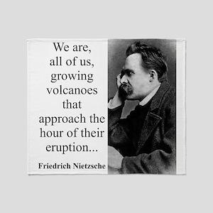 We Are All Of Us Growing Volcanoes - Nietzsche Thr