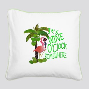Its Wine OClock Somewhere Square Canvas Pillow