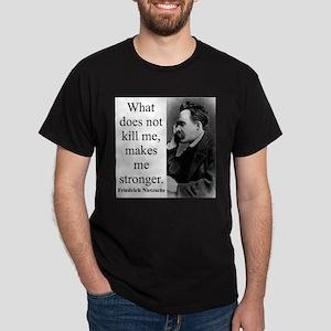 What Does Not Kill Me - Nietzsche T-Shirt