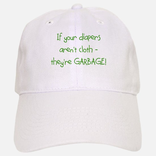 If your diapers aren't cloth. Baseball Baseball Cap