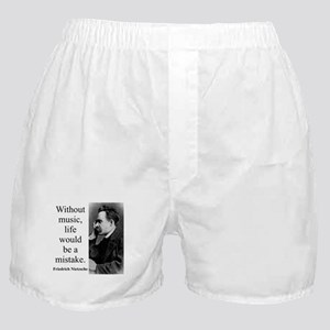 Without Music - Nietzsche Boxer Shorts