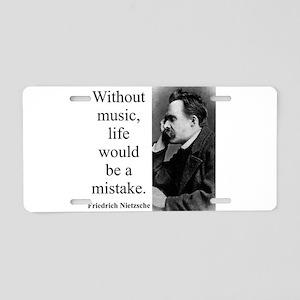 Without Music - Nietzsche Aluminum License Plate