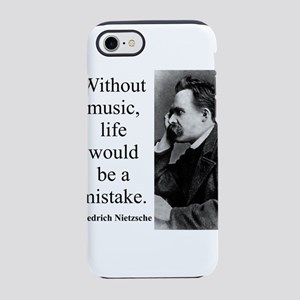 Without Music - Nietzsche iPhone 7 Tough Case