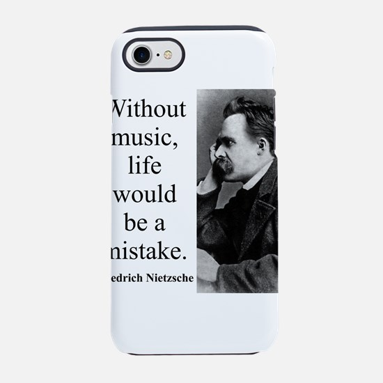 Without Music - Nietzsche iPhone 7 Tough Case