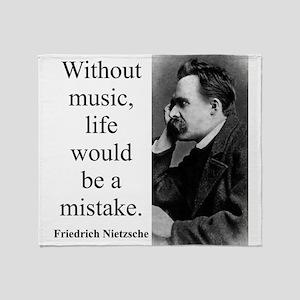 Without Music - Nietzsche Throw Blanket