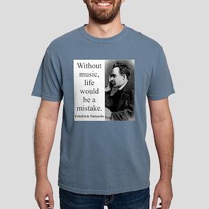 Without Music - Nietzsche Mens Comfort Colors Shir