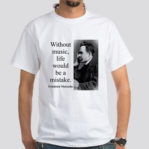 Without Music - Nietzsche T-Shirt